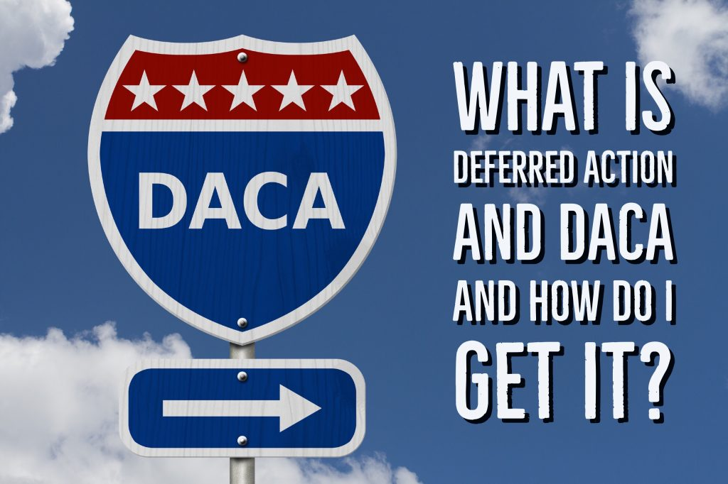 What-is-Deferred-Action-and-DACA-and-How-Do-I-Get-It-1024x682