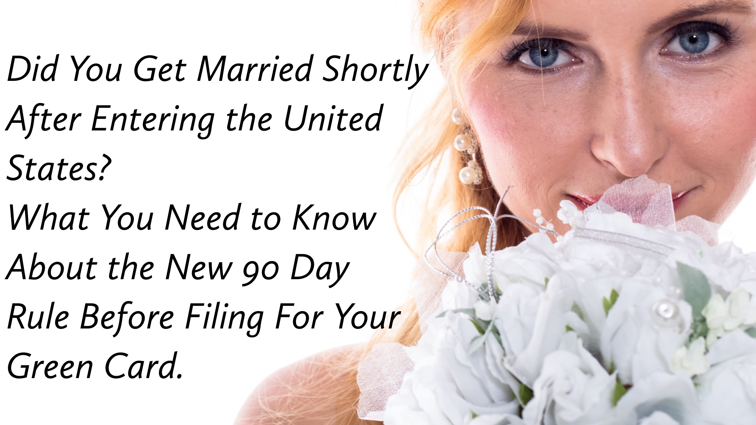 Did You Get Married Shortly After Entering the United States