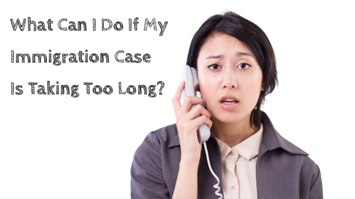 What Can I Do If My Immigration Case Is Taking Too Long